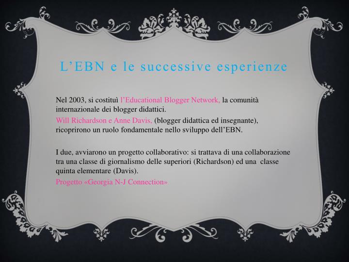 L'EBN e le successive esperienze