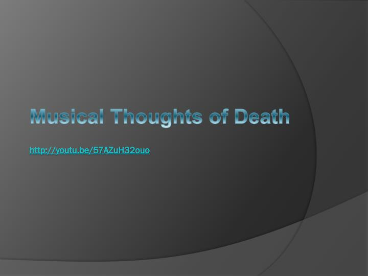 Musical Thoughts of Death