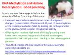dna methylation and histone deacetylation good parenting