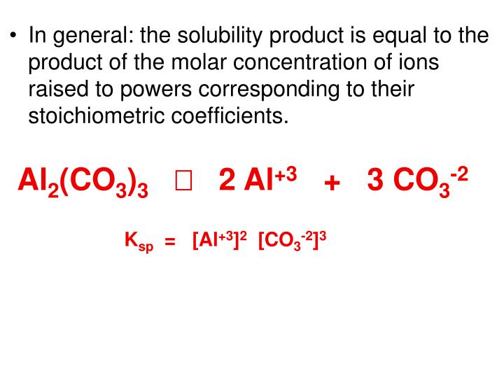 In general: the solubility product is equal to the product of the molar concentration of ions raised to powers corresponding to their stoichiometric coefficients.