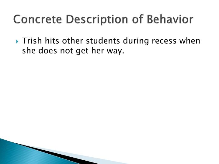 Concrete Description of Behavior