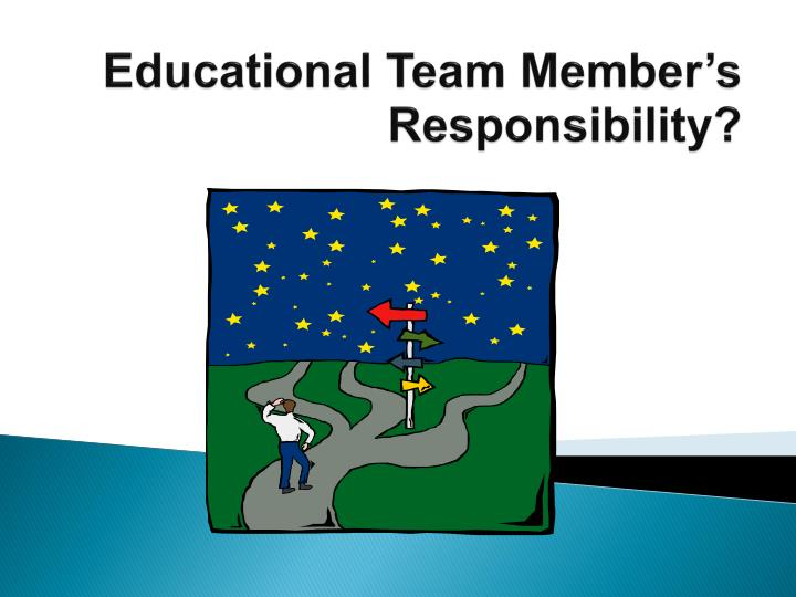 Educational Team Member's Responsibility?