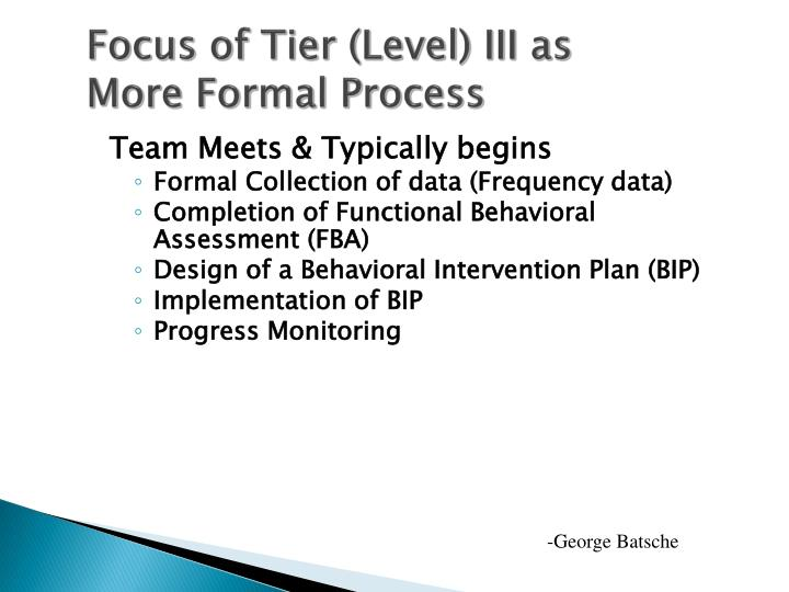 Focus of Tier (Level) III as More Formal Process