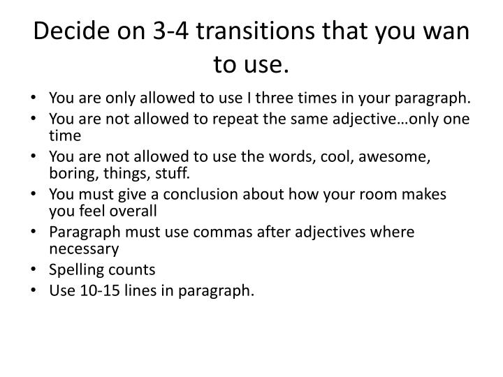 Decide on 3 4 transitions that you wan to use