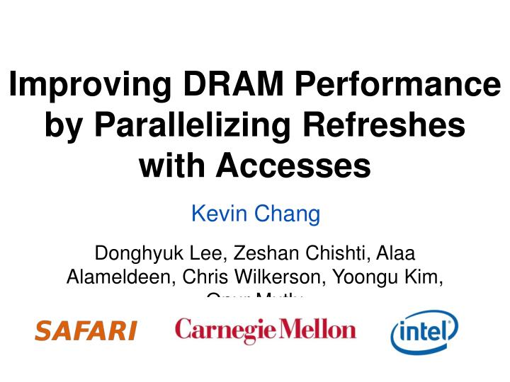 Improving DRAM Performance