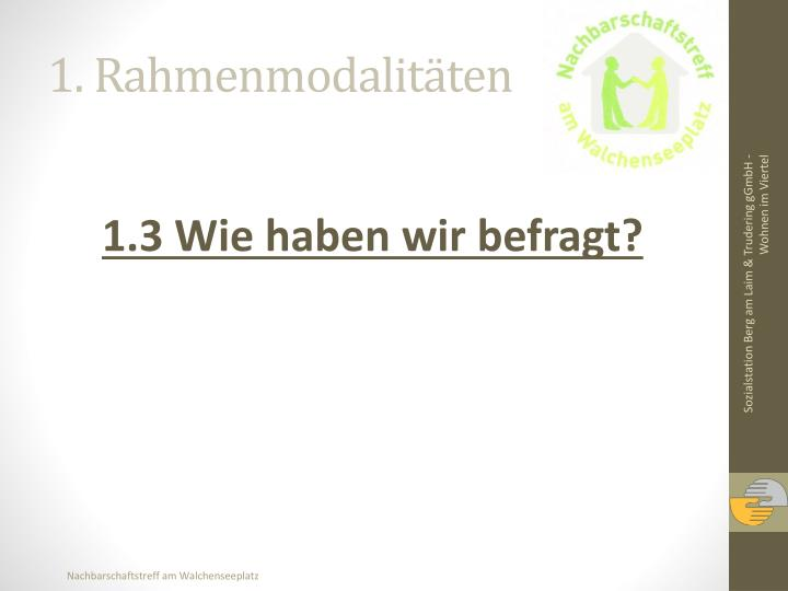 1. Rahmenmodalitäten