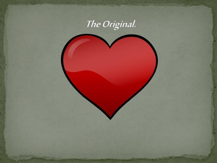 The Original.