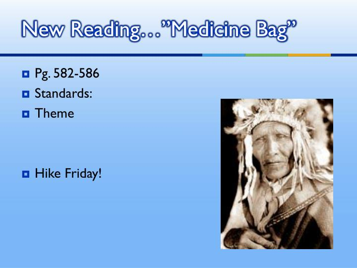 "New Reading…""Medicine Bag"""