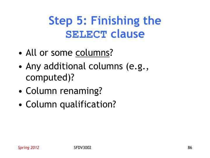 Step 5: Finishing the