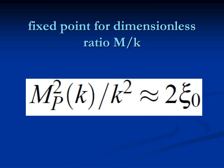 fixed point for dimensionless ratio M/k