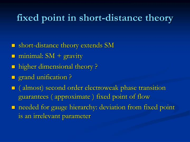 fixed point in short-distance theory