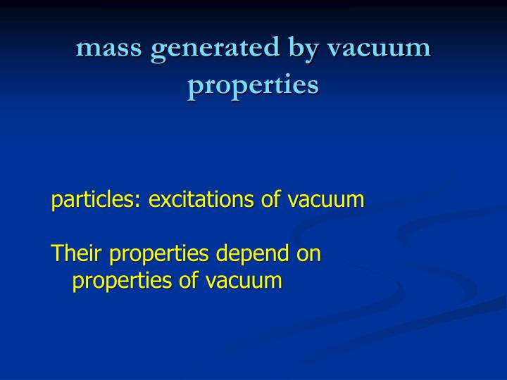 mass generated by vacuum properties