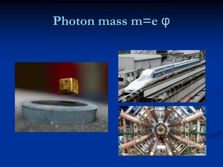Photon mass m=e