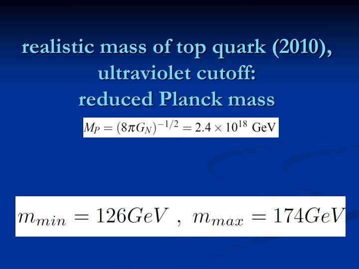realistic mass of top quark (2010),