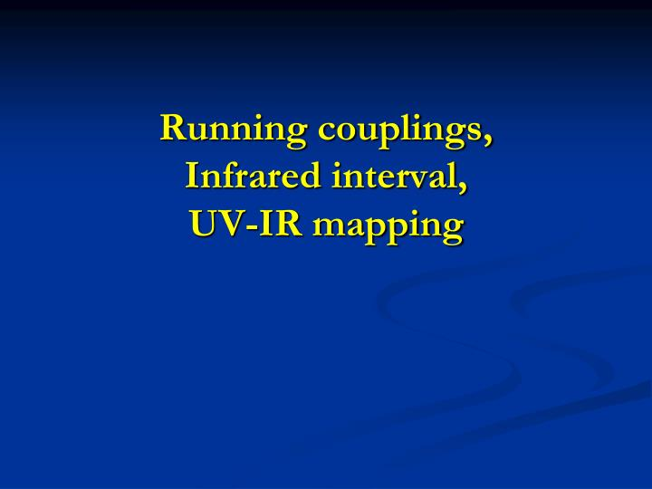 Running couplings,