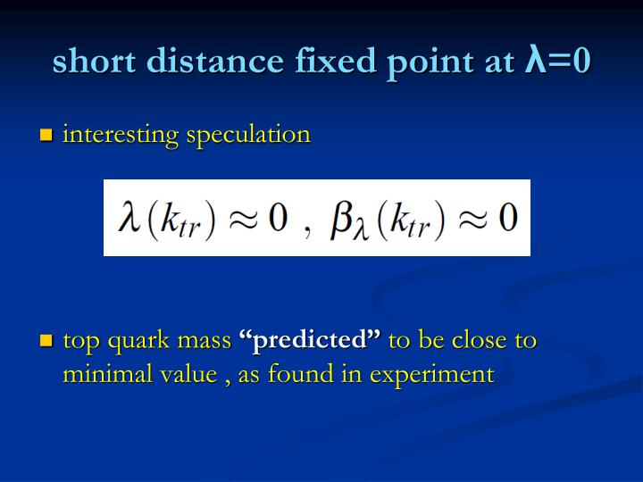 short distance fixed point at
