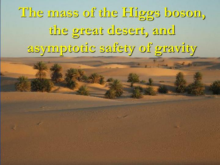 The mass of the Higgs boson, the great desert, and asymptotic safety of gravity