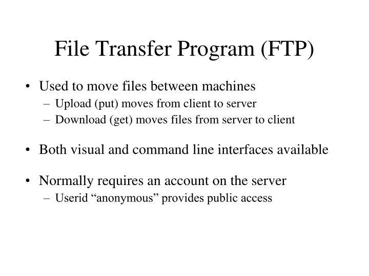 File Transfer Program (FTP)