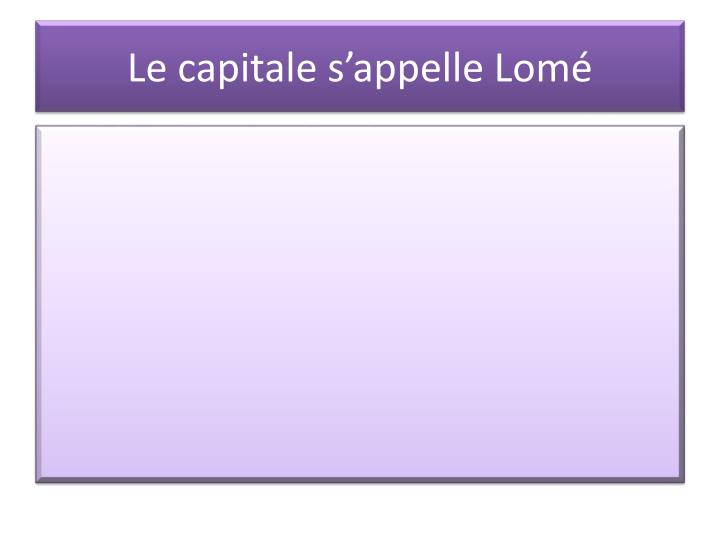 Le capitale s appelle lom