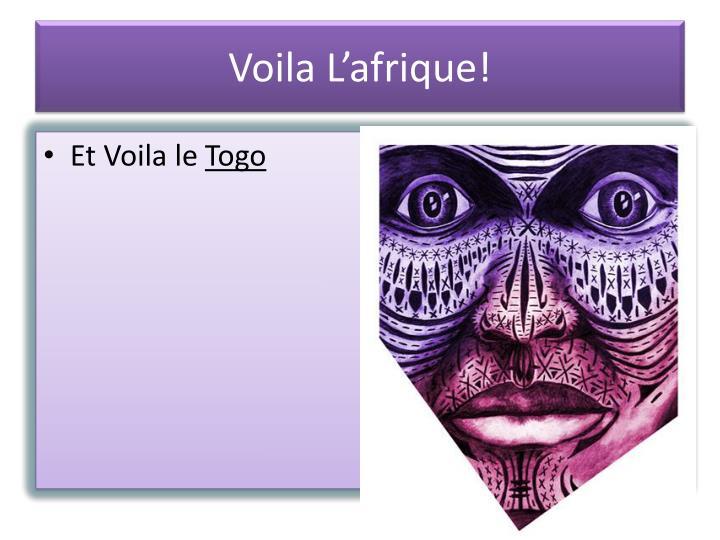 Voila L'afrique!