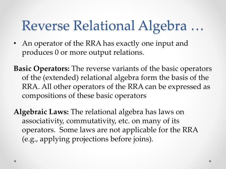 Reverse Relational Algebra …