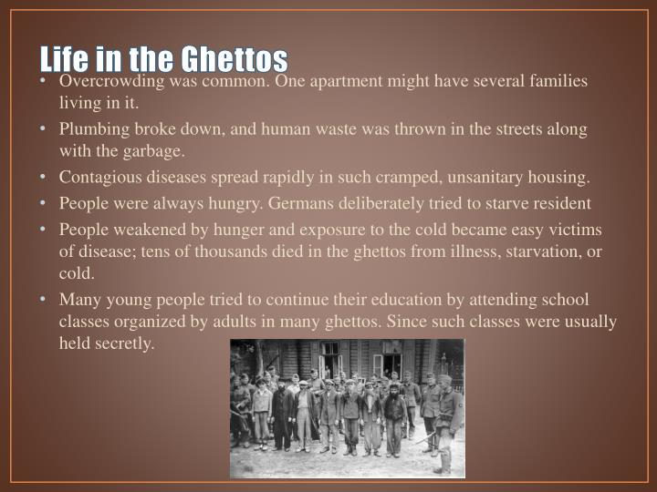 Life in the Ghettos