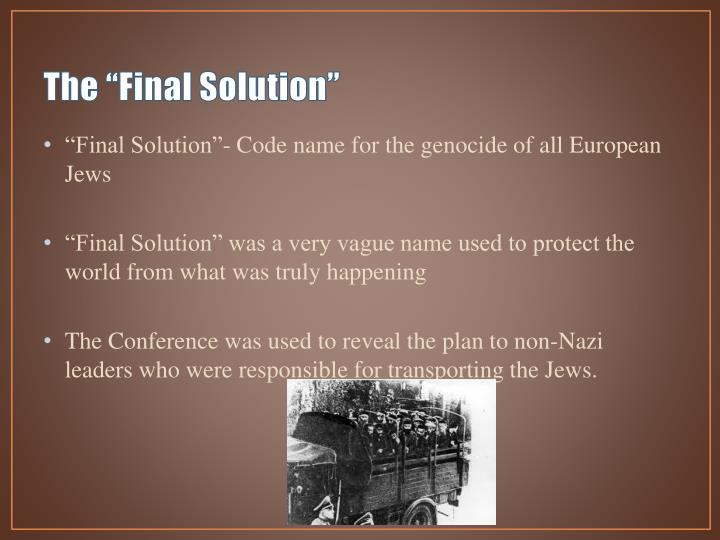 "The ""Final Solution"""