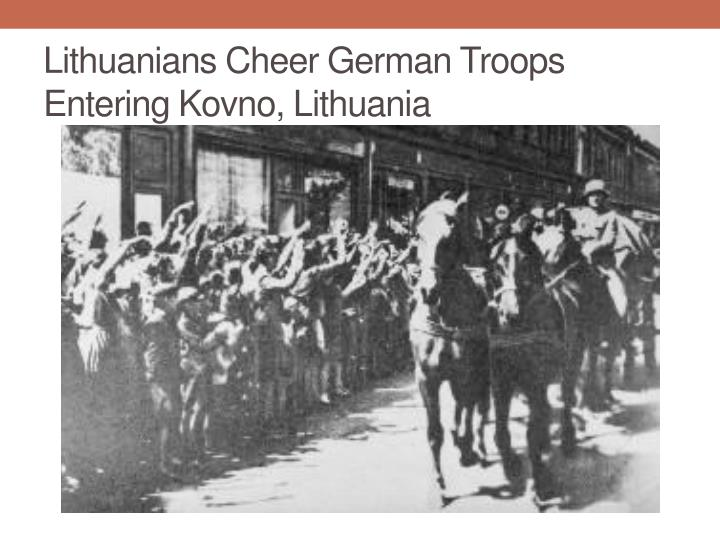 Lithuanians Cheer German Troops Entering Kovno, Lithuania
