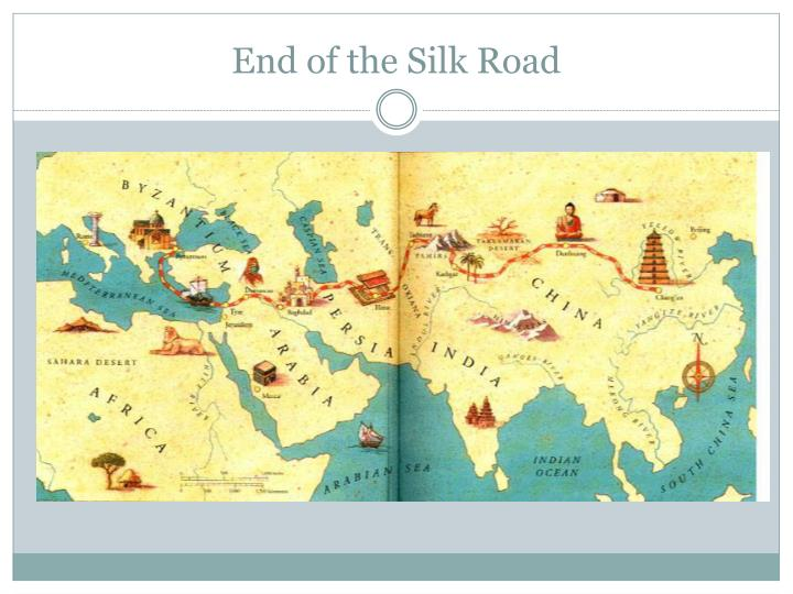 End of the Silk Road