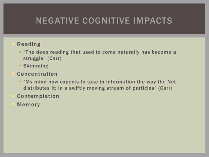 Negative Cognitive impacts
