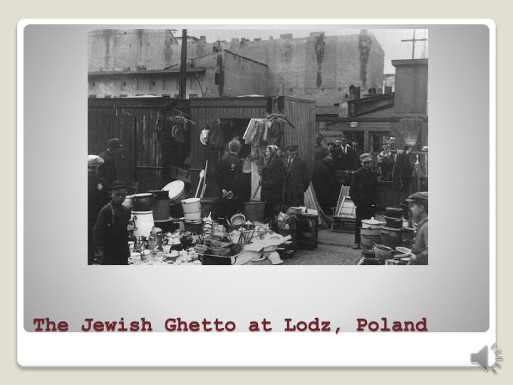 The Jewish Ghetto at Lodz, Poland