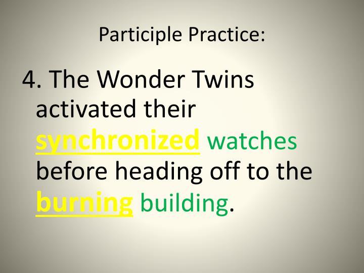 Participle Practice: