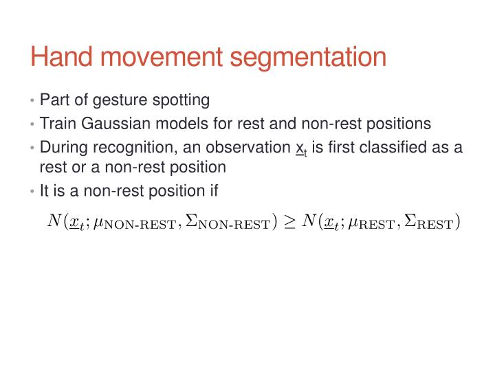 Hand movement segmentation