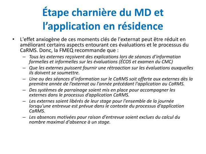 Étape charnière du MD et l'application en résidence