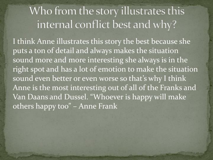 Who from the story illustrates this internal conflict best and why?