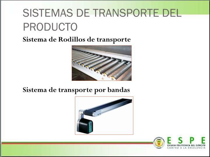 SISTEMAS DE TRANSPORTE DEL PRODUCTO