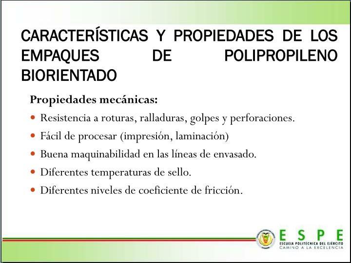 CARACTERÍSTICAS Y PROPIEDADES DE LOS EMPAQUES DE POLIPROPILENO BIORIENTADO