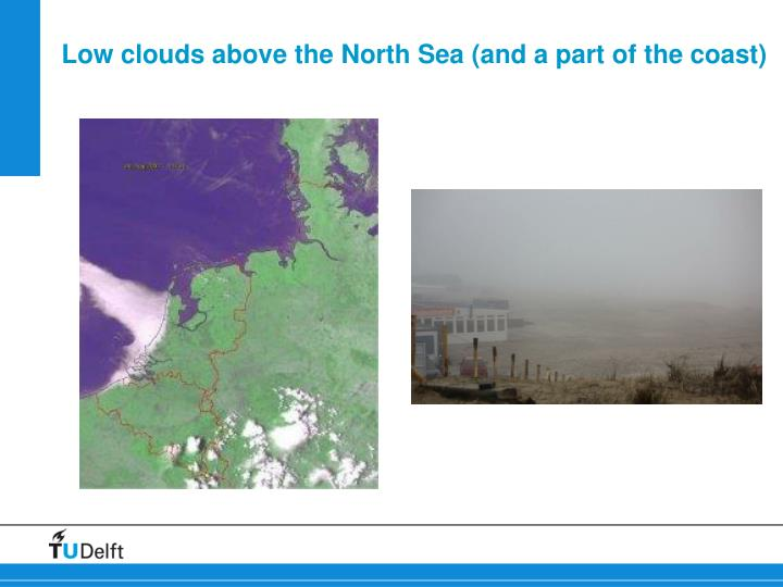 Low clouds above the north sea and a part of the coast