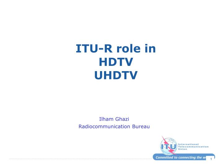 Itu r role in hdtv uhdtv