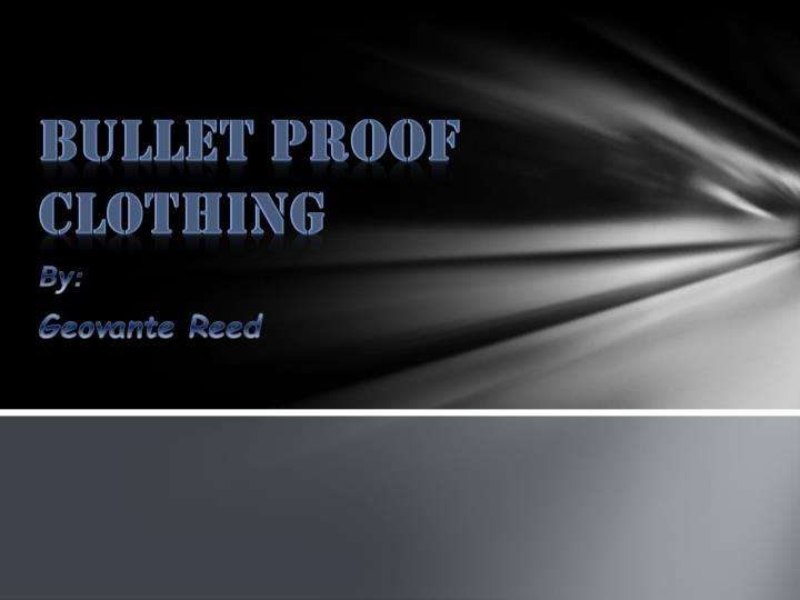 Bullet proof clothing