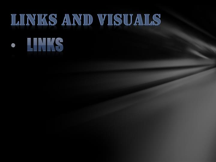 Links and VISUALS