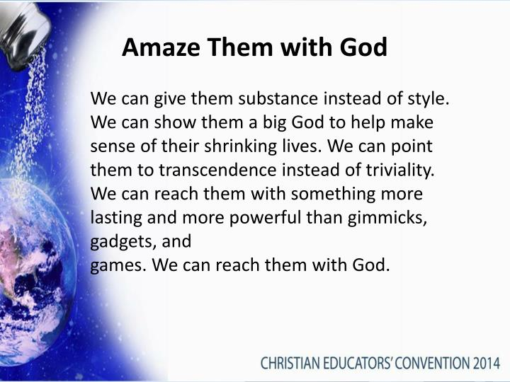 Amaze Them with God