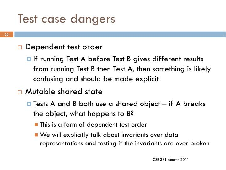 Test case dangers