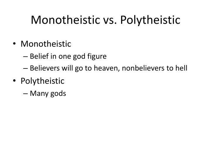 Monotheistic vs. Polytheistic