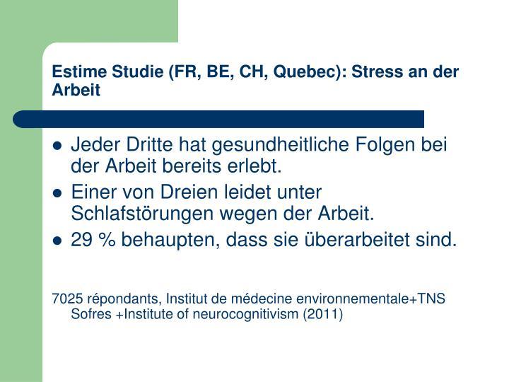 Estime Studie (FR, BE, CH, Quebec): Stress an der Arbeit