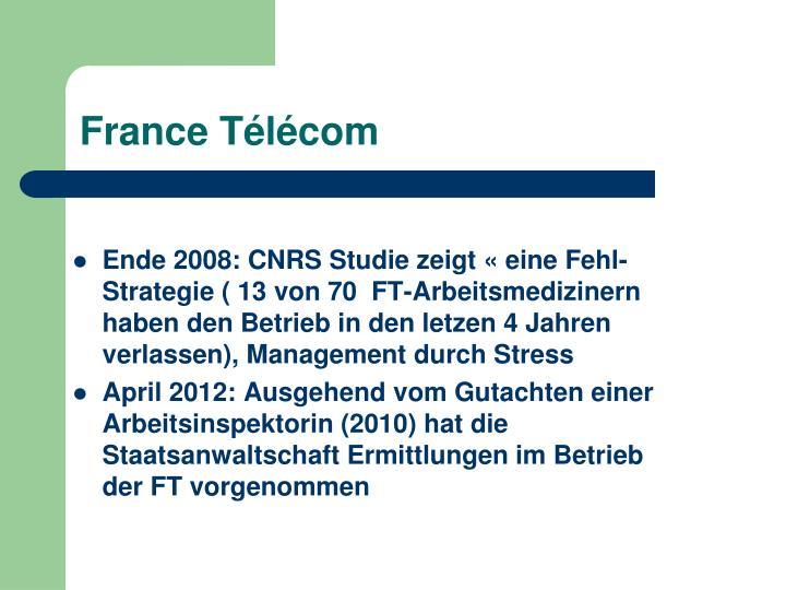Ende 2008: CNRS Studie zeigt « eine Fehl- Strategie ( 13 von 70  FT-Arbeitsmedizinern haben den Betrieb in den letzen 4 Jahren verlassen), Management durch Stress