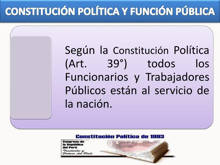 CONSTITUCIÓN POLÍTICA Y FUNCIÓN PÚBLICA