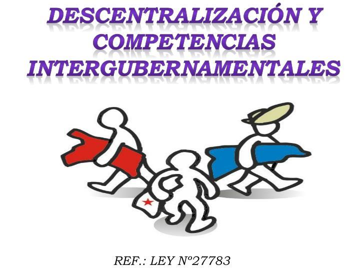 Descentralización y Competencias Intergubernamentales