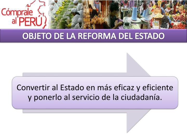 OBJETO DE LA REFORMA DEL ESTADO
