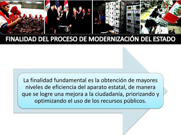 FINALIDAD DEL PROCESO DE MODERNIZACIÓN DEL ESTADO